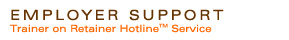 Employer Support - Trainer on Retainer Hotline™ Service